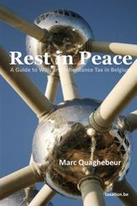 Rest in Peace: A Guide to Wills and Inheritance Tax in Belgium