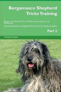 Bergamasco Shepherd Tricks Training Bergamasco Shepherd Tricks & Games Training Tracker & Workbook. Includes
