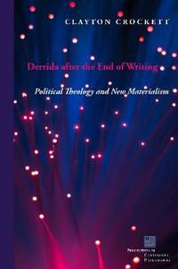 Derrida after the end of writing - political theology and new materialism