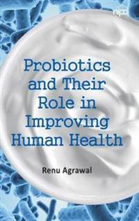 Probiotics and Their Role in Improving Human Health