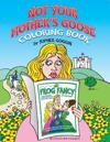 Not Your Mother's Goose Coloring Book