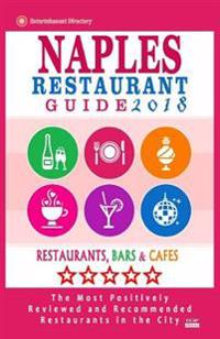 Naples Restaurant Guide 2018: Best Rated Restaurants in Naples, Florida - 500 Restaurants, Bars and Cafes Recommended for Visitors, 2018