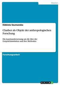 Chatbot ALS Objekt Der Anthropologischen Forschung