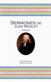 Sermones de Juan Wesley: Tomo II