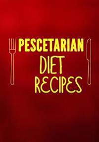 Pescetarian Diet Recipes: Blank Recipe Cookbook Journal V2