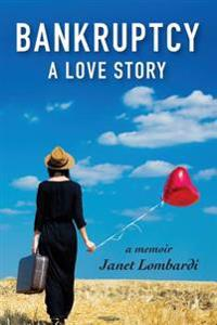 Bankruptcy: A Love Story