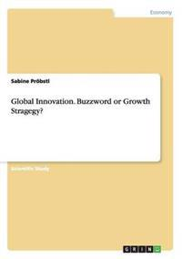 Global Innovation. Buzzword or Growth Strategy?