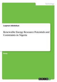 Renewable Energy Resource Potentials and Constraints in Nigeria