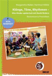Klänge, Töne, Rhythmen - Kita-Kinder spielerisch mit Musik fördern