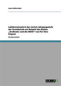 """Lekt reneinsatz in Der Vierten Jahrgangsstufe Der Grundschule Am Beispiel Des Buches """"gro vater Und Die W lfe Von Per Olov Enquist"""