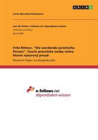 """Fritz Rittner, """"Die Werdende Juristische Person."""" Teorie Pravnicke Osoby Mimo Hlavni Nazorovy Proud"""