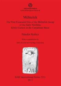 Mehtele: The First Excavated Site of the Mehtelek Group of the Early Neolithic Koros Culture in the Carpathian Basin