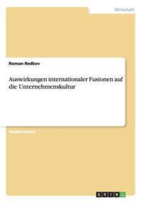Auswirkungen Internationaler Fusionen Auf Die Unternehmenskultur