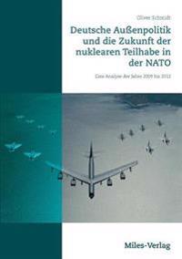 Deutsche Auenpolitik Und Die Zukunft Der Nuklearen Teilhabe in Der NATO