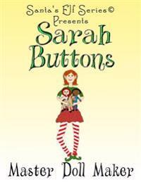 Sarah Buttons, Master Doll Maker
