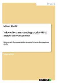 Value Effects Surrounding Arcelor-Mittal Merger Announcements