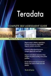 Teradata Complete Self-Assessment Guide