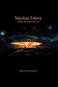 Nuclear Fatwa Under International Law