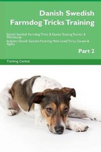 Danish Swedish Farmdog Tricks Training Danish Swedish Farmdog Tricks & Games Training Tracker & Workbook. Includes: Danish Swedish Farmdog Multi-Level