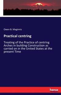 Practical Centring