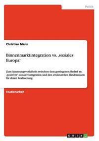 Binnenmarktintegration vs. 'Soziales Europa'