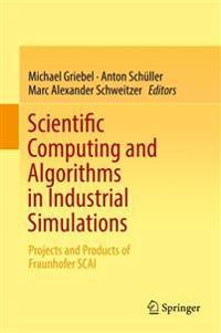 Scientific Computing and Algorithms in Industrial Simulations