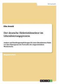 Der Deutsche Elektrizitatssektor Im Liberalisierungsprozess