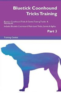 Bluetick Coonhound Tricks Training Bluetick Coonhound Tricks & Games Training Tracker & Workbook. Includes