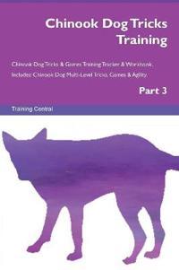 Chinook Dog Tricks Training Chinook Dog Tricks & Games Training Tracker & Workbook. Includes