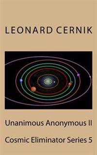 Unanimous Anonymous II: Cosmic Eliminator Series 5