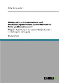 Wassermarkte - Konzentrations- Und Privatisierungstendenzen Auf Den Markten Fur Trink- Und Brauchwasser?