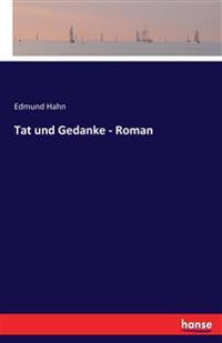 Tat Und Gedanke - Roman