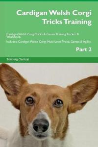 Cardigan Welsh Corgi Tricks Training Cardigan Welsh Corgi Tricks & Games Training Tracker & Workbook. Includes: Cardigan Welsh Corgi Multi-Level Trick