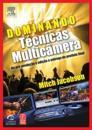 Dominando Tecnicas Multicamera