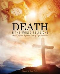 DEATH AND THE WORLD RELIGIONS: HOW RELIG