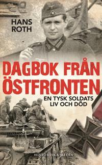 Dagbok från östfronten: En tysk soldats liv och död
