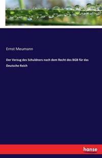 Der Verzug Des Schuldners Nach Dem Recht Des Bgb Fur Das Deutsche Reich