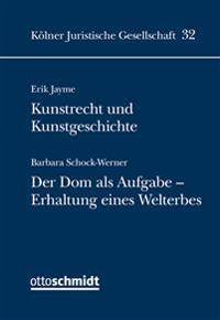 Kunstrecht und Kunstgeschichte: Der Dom als Aufgabe - Erhalt eines Welterbes