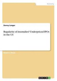 Regularity of Anomalies? Underpriced IPOs in the Us