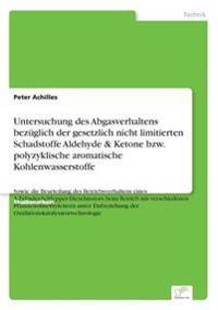 Untersuchung Des Abgasverhaltens Bezuglich Der Gesetzlich Nicht Limitierten Schadstoffe Aldehyde & Ketone Bzw. Polyzyklische Aromatische Kohlenwasserstoffe