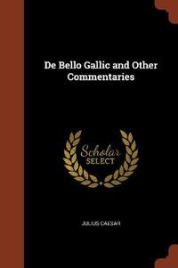 de Bello Gallic and Other Commentaries