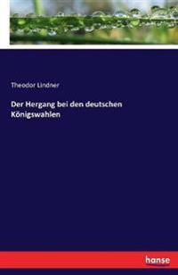 Der Hergang Bei Den Deutschen Konigswahlen