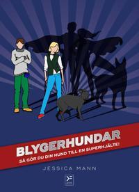 Blygerhundar : så gör du din hund till en superhjälte