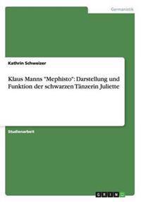 """Klaus Manns """"Mephisto"""": Darstellung Und Funktion Der Schwarzen Tanzerin Juliette"""