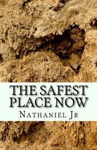 The Safest Place Now