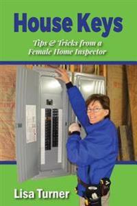 House Keys: Tips & Tricks from a Female Home Inspector