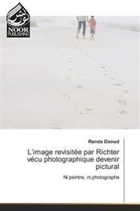 L'image revisitée par Richter vécu photographique devenir pictural