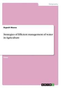 Strategies of Efficient Management of Water in Agriculture