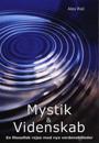 Mystik & Videnskab : En filosofisk rejse mod nye verdensbilleder