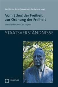 Vom Ethos Der Freiheit Zur Ordnung Der Freiheit: Staatlichkeit Bei Karl Jaspers